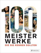 100 Meisterwerke, die Sie kennen sollten