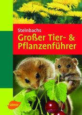 Steinbachs großer Tier- & Pflanzenführer