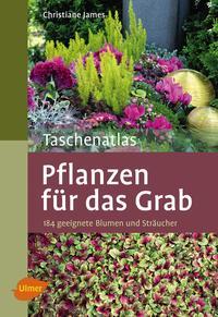 Taschenatlas Pflanzen für das Grab