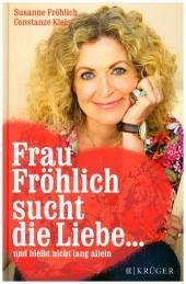 Frau Fröhlich sucht die Liebe ...