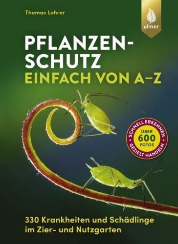 Pflanzenschutz einfach von A - Z