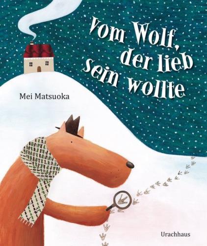 Vom Wolf, der lieb sein wollte