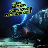 Mark Brandis - 6. Vorstoß zum Uranus - Folge 1 von 2