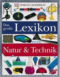 Das große Lexikon Natur & Technik