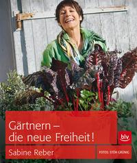 Gärtnern - die neue Freiheit!