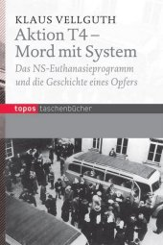 Aktion T4 - Mord mit System
