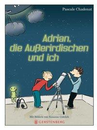 Adrian, die Außerirdischen und ich