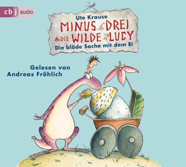 Minus Drei & die wilde Lucy - Die blöde Sache mit den Ei