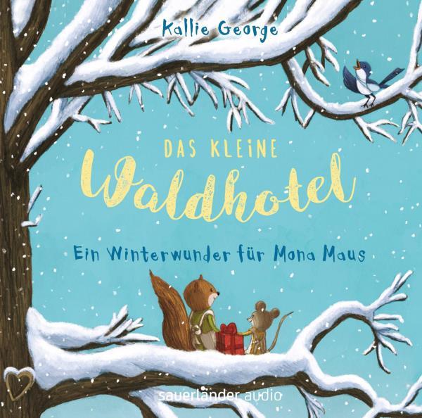 Das kleine Waldhotel - Ein Winterwunder für Mona Maus