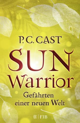 Sun Warrior - Gefährten einer neuen Welt