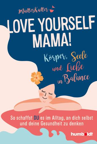 Love yourself, Mama!