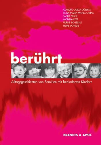Berührt - Alltagsgeschichten von Familien mit behinderten Kindern