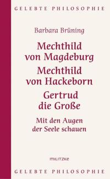 Mechthild von Magdeburg. Mechthild von Hackeborn. Gertrud die Große