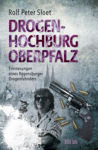 Drogenhochburg Oberpfalz