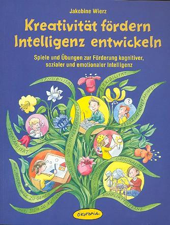 Kreativität fördern - Intelligenz entwickeln