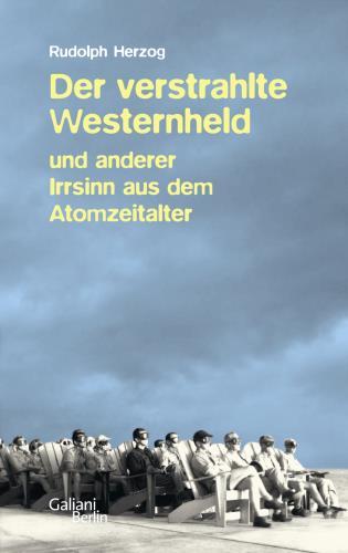 Der verstrahlte Westernheld und anderer Irrsinn aus dem Atomzeitalter