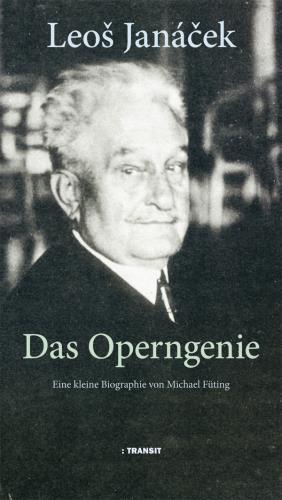 Leos Janácek. Das Operngenie