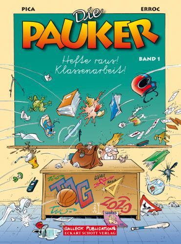 Die Pauker - Band 1. Hefte raus! Klassenarbeit!