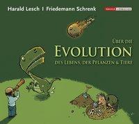 Über die Evolution des Lebens, der Pflanzen & der Tiere