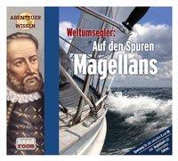 Weltumsegler: Auf den Spuren Magellans