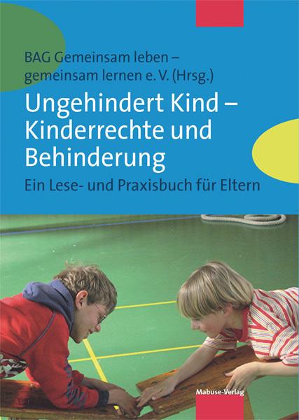 Ungehindert Kind - Kinderrechte und Behinderung