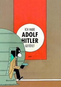 Ich habe Adolf Hitler getötet
