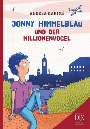 Jonny Himmelblau und der Millionenvogel