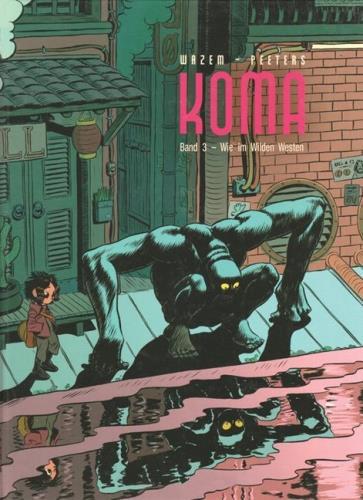 Koma - 3. Wie im Wilden Westen