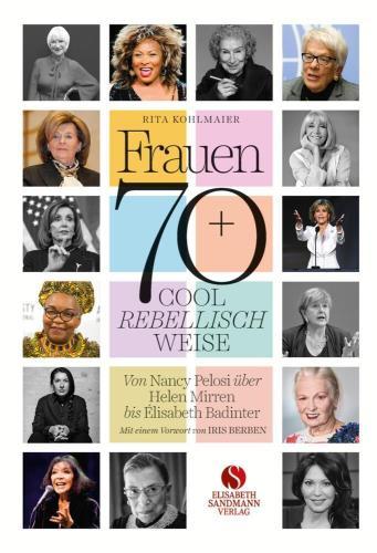Frauen 70+ Cool. Rebellisch. Weise.