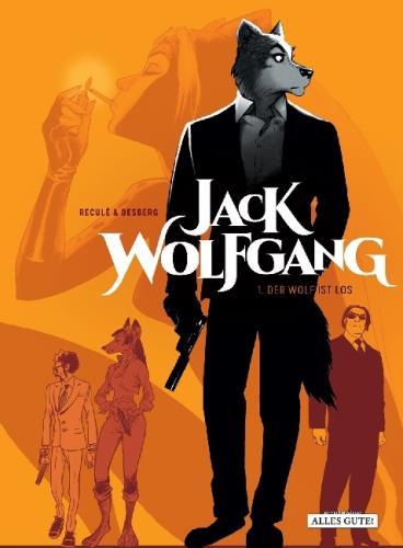 Jack Wolfgang - Band 1. Der Wolf ist los