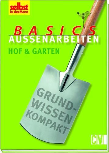Basics Außenarbeiten - Hof und Garten