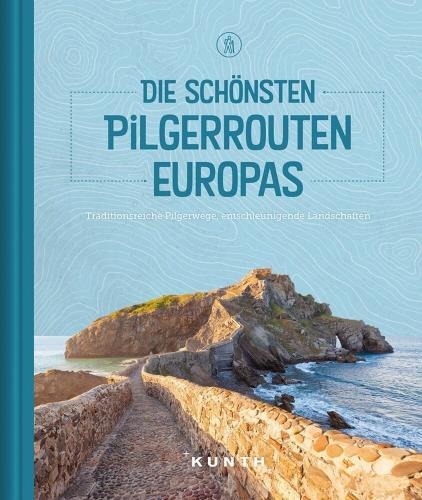 Die schönsten Pilgerrouten Europas