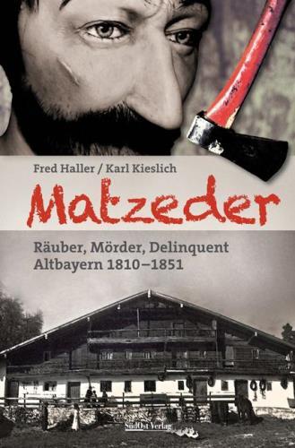 Matzeder - Räuber, Mörder, Delinquent